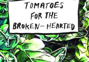 Tomatoes for the Broken-Hearted | Tallulah | Sacred Eros Website Article